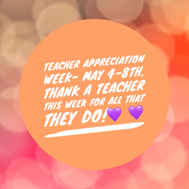 Teacher Appreciation Week May 4-8